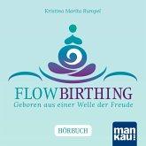 FlowBirthing. Das Hörbuch (MP3-Download)