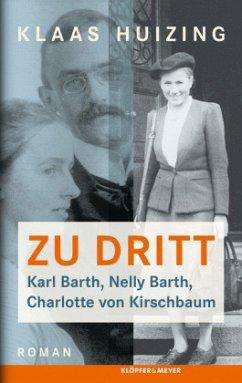 Zu dritt. Karl Barth, Nelly, Barth, Charlotte von Kirschbaum (Mängelexemplar) - Huizing, Klaas