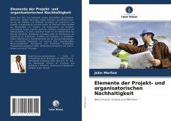 Elemente der Projekt- und organisatorischen Nachhaltigkeit - Morfaw, John