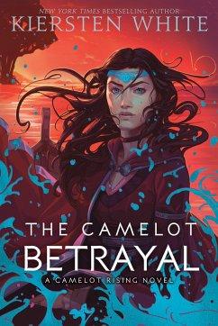 The Camelot Betrayal - White, Kiersten