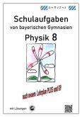 Physik 8, Schulaufgaben von bayerischen Gymnasien mit Lösungen