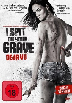 I Spit on Your Grave - Deja Vu Uncut Edition