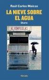 La nieve sobre el agua (eBook, ePUB)
