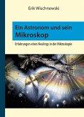 Ein Astronom und sein Mikroskop