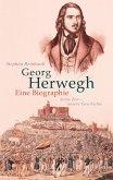 Georg Herwegh. Eine Biographie (eBook, PDF)