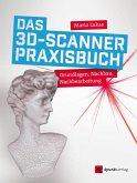 Das 3D-Scanner-Praxisbuch (eBook, PDF)