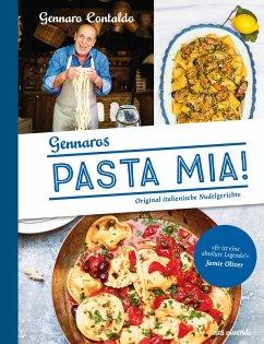 Pasta Mia! (eBook) (eBook, ePUB) - Contaldo, Gennaro; Schomann, Manuela
