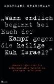 """""""Wann endlich beginnt bei euch der Kampf gegen die heilige Kuh Israel?"""" (Mängelexemplar)"""