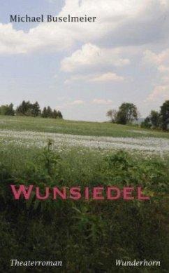 Wunsiedel (Mängelexemplar) - Buselmeier, Michael