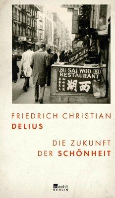 Die Zukunft der Schönheit (Mängelexemplar) - Delius, Friedrich Christian