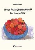 Kennst du den Tomatenfrosch? (eBook, ePUB)