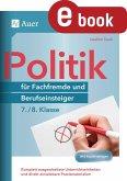 Politik für Fachfremde und Berufseinsteiger 7-8 (eBook, PDF)