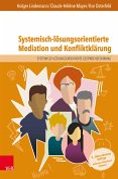 Systemisch-lösungsorientierte Mediation und Konfliktklärung (eBook, PDF)