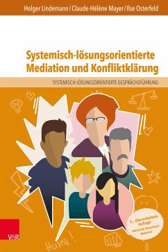 Systemisch-lösungsorientierte Mediation und Konfliktklärung (eBook, PDF) - Osterfeld, Ilse; Mayer, Claude-Hélène; Lindemann, Holger