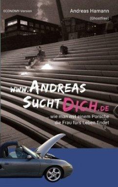 www.AndreasSuchtDich.de Economy-Version - Hamann, Andreas