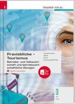 Praxisblicke Tourismus - Betriebs- und Volkswirtschaft 3 HF/TFS + digitales Zusatzpaket
