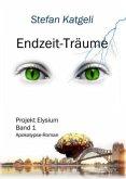 Endzeit-Träume - Projekt Elysium