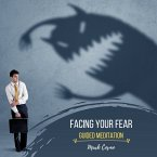 Facing Your Fear - Guided Meditation (MP3-Download)