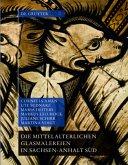 Die mittelalterlichen Glasmalereien in Sachsen-Anhalt Süd (ohne Halberstadt und Naumburg)