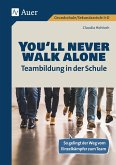 You'll never walk alone: Teambildung in der Schule