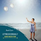 Letting Go Sensually - Guided Meditation (MP3-Download)