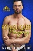 Königlicher Playboy (Die Rourkes, Buch 5) (eBook, ePUB)