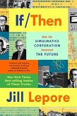 If Then: How the Simulmatics Corporation Invented the Future (eBook, ePUB)