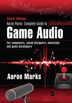 Aaron Marks' Complete Guide to Game Audio (eBook, ePUB) - Marks, Aaron