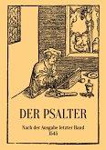 Der Psalter. Nach der Ausgabe letzter Hand 1545. Mit den Vorreden und Summarien.