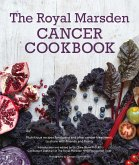 Royal Marsden Cancer Cookbook: Nutritious recipes for during and after cancer treatment, to share with friends and family (eBook, ePUB)