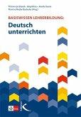 Basiswissen Lehrerbildung: Deutsch unterrichten
