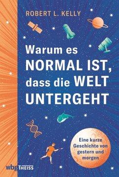 Warum es normal ist, dass die Welt untergeht (eBook, ePUB) - Kelly, Robert