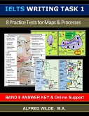 IELTS Writing Task 1. 8 Practice Tests for Maps & Processes. Band 9 Answer Key & Online Support. (eBook, ePUB)