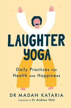 Laughter Yoga (eBook, ePUB) - Kataria, Madan