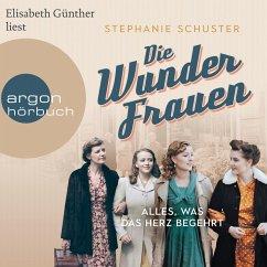 Alles, was das Herz begehrt / Wunderfrauen-Trilogie Bd.1 (MP3-Download) - Schuster, Stephanie