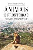 Animais e Fronteiras: Um Estudo sobre as Relações entre Animais Humanos e Não Humanos (eBook, ePUB)
