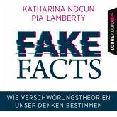 Fake Facts - Wie Verschwörungstheorien unser Denken bestimmen (Ungekürzt) (MP3-Download)