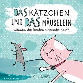 Das Kätzchen und das Mäuselein (eBook, ePUB)