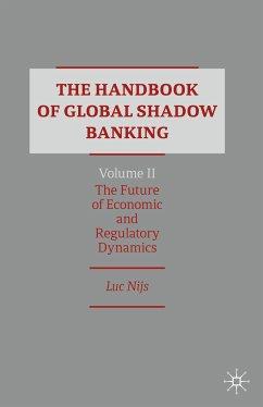 The Handbook of Global Shadow Banking, Volume II (eBook, PDF) - Nijs, Luc