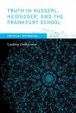 Truth in Husserl, Heidegger, and the Frankfurt School (eBook, ePUB)
