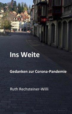 Ins Weite - Rechsteiner-Willi, Ruth