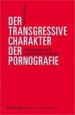 Der transgressive Charakter der Pornografie