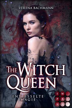 The Witch Queen. Entfesselte Magie (eBook, ePUB) - Bachmann, Verena