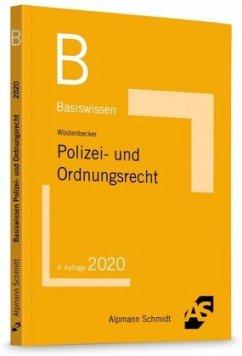 Basiswissen Polizei- und Ordnungsrecht - Wüstenbecker, Horst
