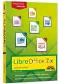 LibreOffice 7 optimal nutzen - Das Handbuch zur Software