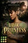 Bayou Priestess. Die Voodoo-Prinzessin von New Orleans (eBook, ePUB)