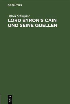 Lord Byron's Cain und seine Quellen (eBook, PDF) - Schaffner, Alfred