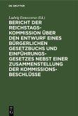 Bericht der Reichstags-Kommission über den Entwurf eines Bürgerlichen Gesetzbuchs und Einführungsgesetzes nebst einer Zusammenstellung der Kommissionsbeschlüsse (eBook, PDF)