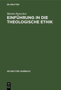 Einführung in die Theologische Ethik (eBook, PDF) - Honecker, Martin