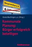 Kommunale Planung: Bürger erfolgreich beteiligen (eBook, PDF)